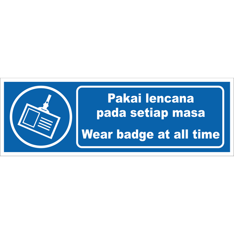 Wear badge at all time