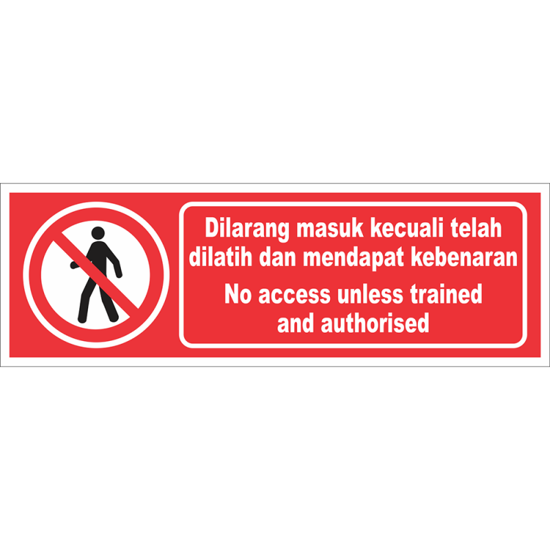 No access unless trained and authorised